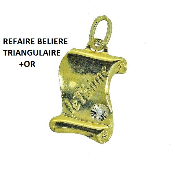 REFAIRE BELIERE TRIANGULAIRE +OR